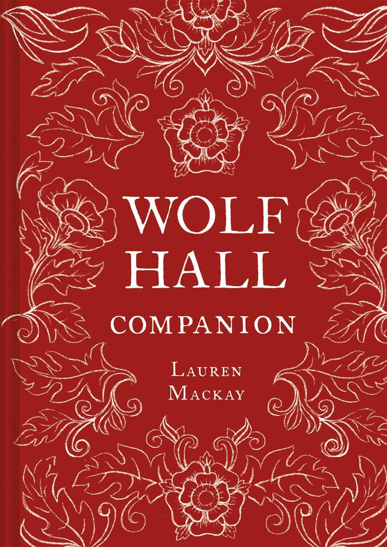 When Does Wolf Hall Companion By Lauren Mackay Release? 2020 Historical Literature Releases