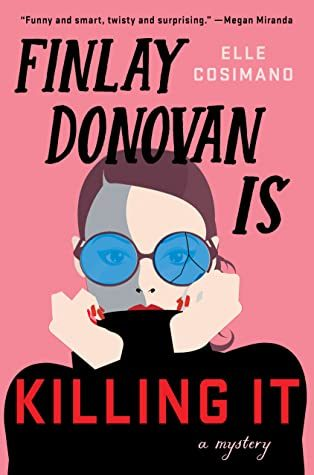 When Does Finlay Donovan Is Killing It By Elle Cosimano Release? 2021 Mystery Thriller Releases