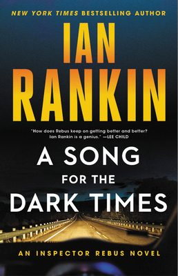 When Does A Song For The Dark Times (Inspector Rebus) Come Out? 2020 Ian Rankin New Releases