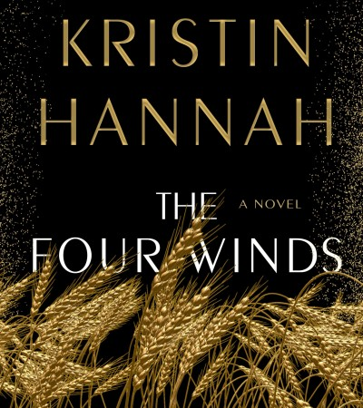 When Will The Four Winds By Kristin Hannah Come Out? 2021 Historical Fiction Releases