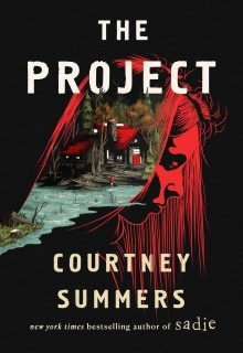 rThe Project By Courtney Summers Release Date? 2021 Thriller & Horror Releases