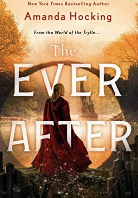 The Ever After (The Omte Origins 3) Release Date? 2021 Amanda Hocking New Releases