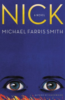 When Will Nick By Michael Farris Smith Release? 2021 Historical Fiction Releases