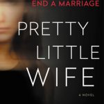 Pretty Little Wife By Darby Kane Release Date? 2020 Thriller Releases