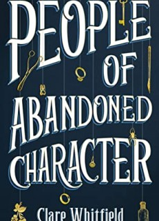 People Of Abandoned Character By Clare Whitfield Release Date? 2020 Historical Fiction