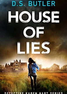 House Of Lies (DS Karen Hart 4) By D.S. Butler Release Date? 2020 Thriller & Mystery Releases