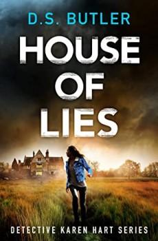 House Of Lies (DS Karen Hart 4) By D.S. Butler Release Date? 2020 Thriller & Mystery Releases