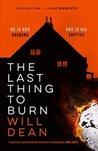 The Last Thing To Burn By Will R. Dean Release Date? 2021 Crime Fiction & Thriller Releases
