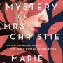 When Does The Mystery Of Mrs. Christie By Marie Benedict Come Out? 2020 Historical Mystery