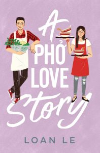 When Will A Pho Love Story By Loan Le Release Date? 2021 Contemporary Romance Releases