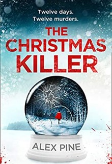 The Christmas Killer By Alex Pine Release Date? 2020 Thriller & Mystery Releases