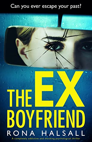 When Will The Ex Boyfriend By Rona Halsall Come Out? 2020 Psychological Thriller Release