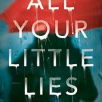 All Your Little Lies By Marianne Holmes Release Date? 2020 Fiction Releases