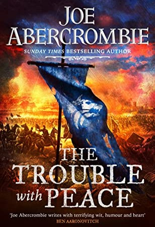 The Trouble With Peace (The Age Of Madness 2) Release Date? 2020 Joe Abercrombie New Releases