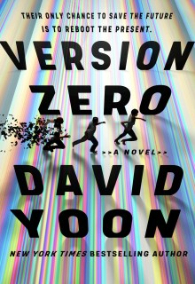 Version Zero By David Yoon Release Date? 2021 YA Thriller Releases