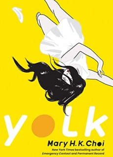 When Does Yolk By Mary H.K. Choi Release? 2021 YA Contemporary Fiction Releases