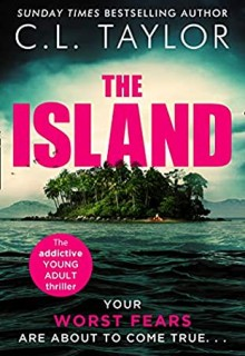 The Island By C.L. Taylor Release Date? 2021 YA Thriller Releases