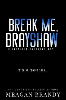 When Does Break Me (Brayshaw High) By Meagan Brandy Come Out? 2020 Contemporary Romance