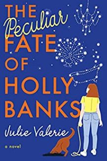 The Peculiar Fate Of Holly Banks (Village of Primm 2) By Julie Valerie Release Date? 2020 Contemporary Releases