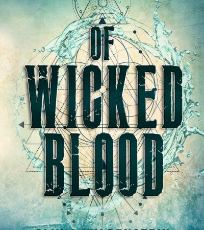 Of Wicked Blood (The Quatrefoil Chronicles 1)Release Date? Olivia Wildenstein & Katie Hayoz New Releases