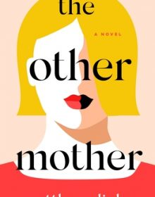 The Other Mother Release Date? 2021 Matthew Dicks New Releases