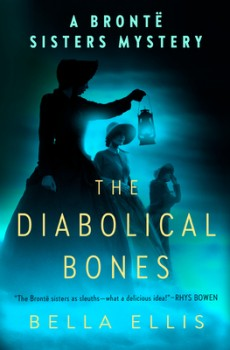 When Does The Diabolical Bones (Brontë Sisters Mystery 2) By Bella Ellis Release? 2020 Mystery