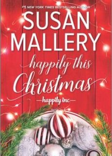 Happily This Christmas (Happily Inc 6) By Susan Mallery Release Date? 2020 Holiday Fiction