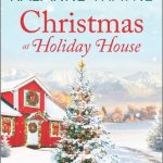 Christmas At Holiday House Release Date? 2020 RaeAnne Thayne New Releases
