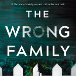 When Will The Wrong Family By Tarryn Fisher Release? 2020 Psychological Thriller Releases