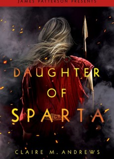 When Does Daughter Of Sparta By Claire M. Andrews Come Out? 2021 Fantasy & Mythology Releases