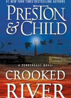 Crooked River (Pendergast 19) Release Date? 2021 Douglas Preston & Lincoln Child New Releases