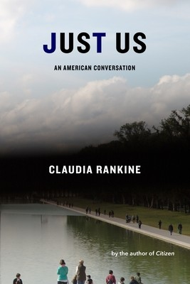 Just Us: An American Conversation By Claudia Rankine Release Date? 2020 Nonfiction Audiobook Releases