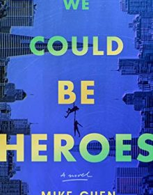 We Could Be Heroes By Mike Chen Release Date? 2021 Fantasy & Science Fiction Releases