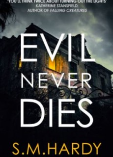 Evil Never Dies By S M Hardy Release Date? 2021 Horror & Thriller Releases
