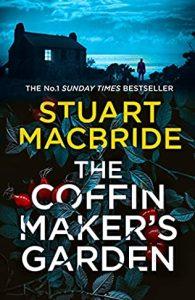 When Does The Coffinmaker's Garden Release? 2021 Stuart MacBride New Releases