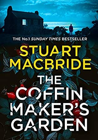 When Does The Coffinmaker's Garden Release? 2021 Stuart MacBride New Releases