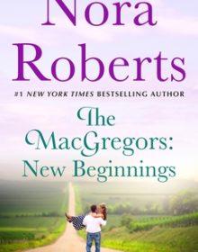 The MacGregors: New Beginnings Release Date? 2020 Nora Roberts New Releases