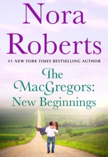 The MacGregors: New Beginnings Release Date? 2020 Nora Roberts New Releases