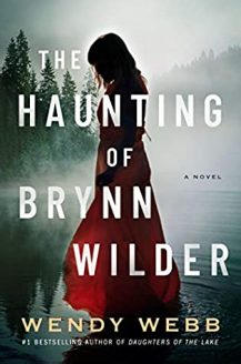 When Will The Haunting Of Brynn Wilder By Wendy Webb Release? 2020 Gothic Mystery Releases