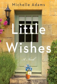 When Does Little Wishes By Michelle Adams Come Out? 2020 Women's Fiction Releases