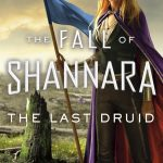 When Does The Last Druid (The Fall Of Shannara 4) Release? 2020 Terry Brooks New Releases