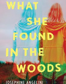 What She Found In The Woods Release Date? 2020 Josephine Angelini New Releases