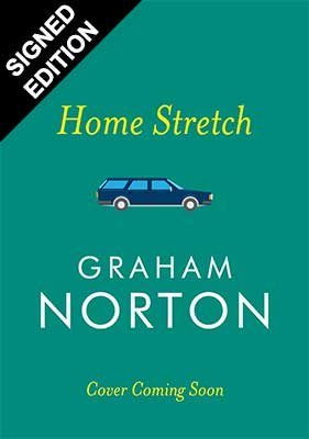 Home Stretch (Signed Edition) Release Date? 2020 Graham Norton New Releases