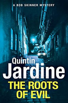 When Does The Roots Of Evil (Bob Skinner 32) By Quintin Jardine Release Date? 2020 Mystery Releases