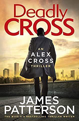 Deadly Cross (Alex Cross 28) Release Date? 2020 James Patterson New Releases