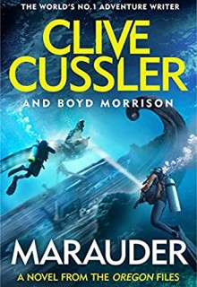 Marauder (Oregon Files 15) Release Date? 2020 Clive Cussler & Boyd Morrison New Releases