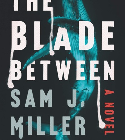 The Blade Between By Sam J. Miller Release Date? 2020 Horror Releases