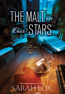 When Will The Malt In Our Stars (Literary Pub Mystery 3) By Sarah Fox Release? 2020 Cozy Mystery