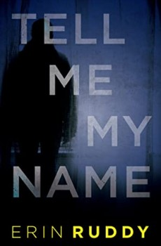 When Will Tell Me My Name By Erin Ruddy Release? 2020 Thriller Releases