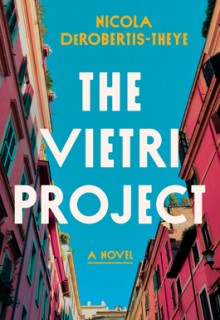 The Vietri Project By Nicola DeRobertis-Theye Release Date? 2021 Fiction Releases